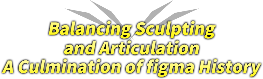 Balancing Sculpting and Articulation A Culmination of figma History