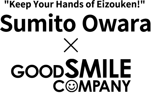 [Keep Your Hands of Eizouken!] Sumito Owara × GOOD SMILE COMPANY